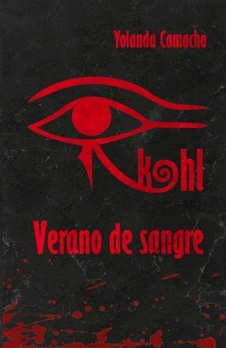 Kohl: Verano de sangre by Yolanda Camacho (2014-12-06)