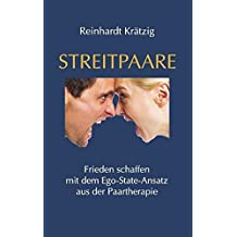 Streitpaare: Frieden schaffen - mit dem Ego-State-Ansatz aus der Paartherapie