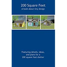 200 Square Feet: A Book About Tiny Design (English Edition)