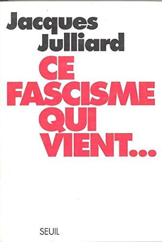 Ce fascisme qui vient... par Jacques Julliard