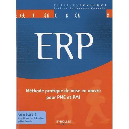 ERP : Méthode pratique de mise en oeuvre pour PME et PMI by Philippe Jouffroy(2010-06-24)