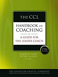 The CCL Handbook of Coaching: A Guide for the Leader Coach (The Center for Creative Leadership)
