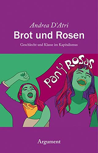 Brot und Rosen: Geschlecht und Klasse im Kapitalismus - Klasse Rose