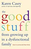 Good Stuff From Growing Up In A Dysfunctional Family