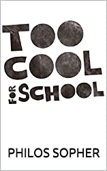 TOO COOL FOR SCHOOL: Schools do NOT Breed Intelligence - Why You Shouldn't Pursue Higher Education, College or University