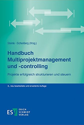 Handbuch Multiprojektmanagement und -controlling: Projekte erfolgreich strukturieren und steuern