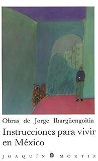 Instrucciones para vivir en México par Jorge Ibargüengoitia