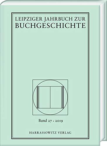 Leipziger Jahrbuch zur Buchgeschichte 27 (2019)