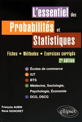L'Essentiel des Probalités et Statistiques Fiches Méthodes Exercices Corrigés par François Aubin