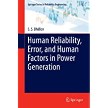 Human Reliability, Error, and Human Factors in Power Generation (Springer Series in Reliability Engineering)
