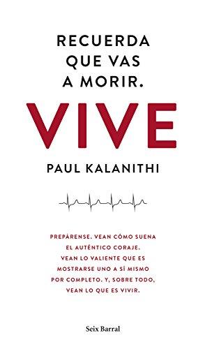 Recuerda que vas a morir. Vive (Los tres mundos) por Paul Kalanithi