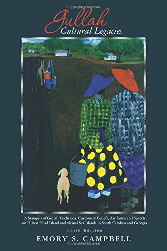 Hilton Head (Gullah Cultural Legacies:: A Synopsis of Gullah Traditions, Customary Beliefs, Art forms and Speech on Hilton Head Island and vicinal Sea Islands in South Carolina)