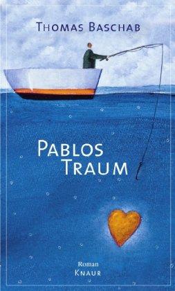 Pablos Traum: Roman