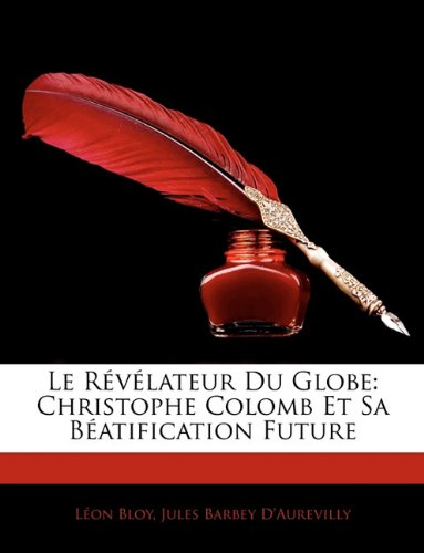 Le Revelateur Du Globe: Christophe Colomb Et Sa Beatification Future