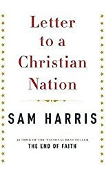 Letter to a Christian Nation by Sam Harris (2006-09-19)