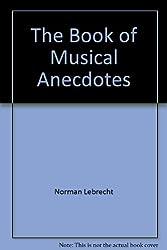THE BOOK OF MUSICAL ANECDOTES