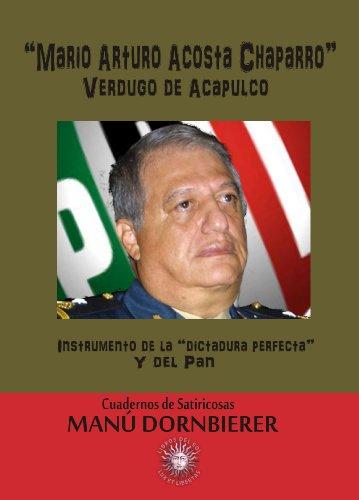 MARIO ARTURO ACOSTA CHAPARRO Verdugo de Acapulco (Cuadernos Satiricosas nº 2) por MANU DORNBIERER