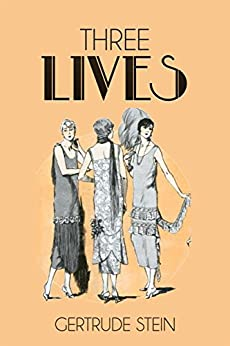 a psychological review of three lives a book by gertrude stein The making of americans: being a history of a family's progress is a modernist novel by gertrude steinthe novel traces the genealogy, history, and psychological development of members of the fictional hersland and dehning families.