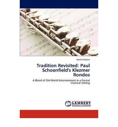 [(Tradition Revisited: Paul Schoenfield's Klezmer Rondos)] [Author: Rachel Kaplan] published on (December, 2011)