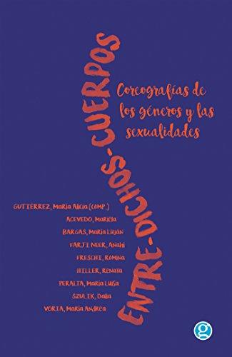 Entre-dichos-cuerpos: Coreografía de los géneros y las sexualidades