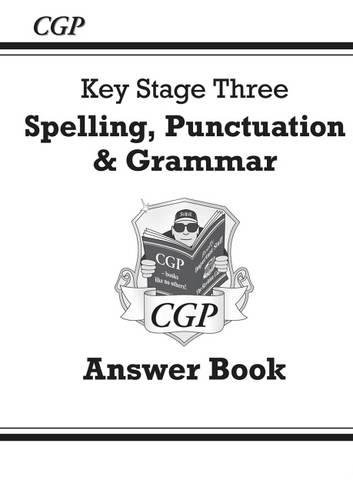 Spelling, Punctuation and Grammar for KS3 - Answers for Workbook