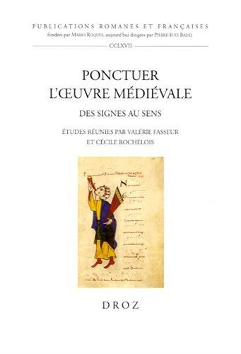 Ponctuer l'oeuvre médiévale : Des signes au sens