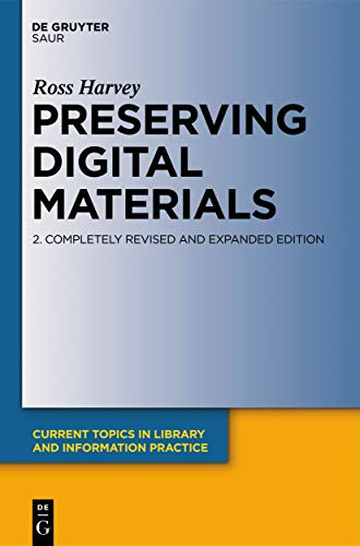 Preserving Digital Materials (Current Topics in Library and Information Practice) (English Edition) por Ross Harvey