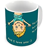 Illuminati Gifts Brother You Are An Idiot Funny Design Printed Multicolor Ceramic Coffee Mug - 325 Ml Rakhi Raksha Bandhan Gift For Brother