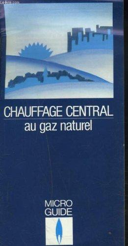 CHAUFFAGE CENTRAL AU GAZ NATUREL.