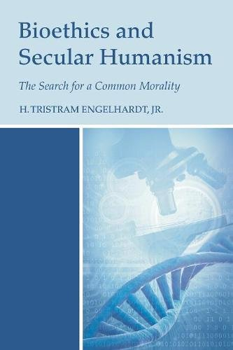 Bioethics and Secular Humanism