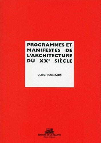 Programmes et manifestes de l'architecture du XXe siècle par Ulrich Conrads