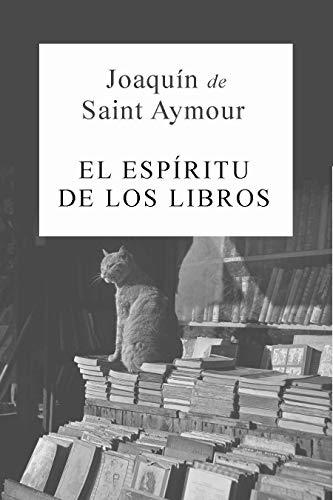 EL ESPÍRITU DE LOS LIBROS eBook: Joaquín de Saint Aymour: Amazon ...