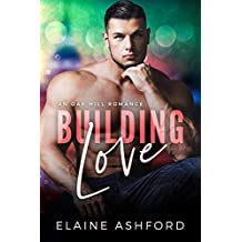 Building Love : (An Oak Hill Romance) (English Edition)