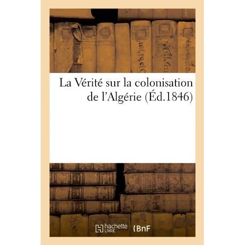 La Vérité sur la colonisation de l'Algérie (Éd.1846)