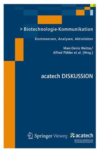 Biotechnologie-Kommunikation: Kontroversen, Analysen, Aktivitäten (acatech DISKUSSION)