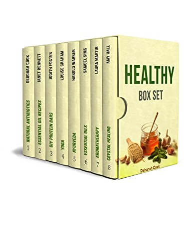 Healthy Box Set: The Best Ayurveda, Yoga, Essential Oils, and Other Health Related Guides  (English Edition)