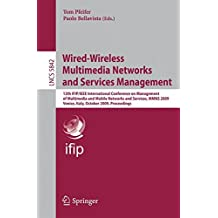 Wired-Wireless Multimedia Networks and Services Management: 12th IFIP/IEEE International Conference on Management of Multimedia and Mobile Networks ... (Lecture Notes in Computer Science)