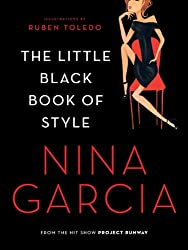 The Little Black Book of Style[ THE LITTLE BLACK BOOK OF STYLE ] By Garcia, Nina ( Author )Aug-01-2010 Paperback