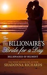The Billionaire's Bride for a Day (Billionaires of Belmont) (Volume 1) by Shadonna Richards (2015-01-14)