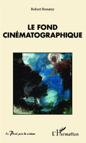 Le fond cinématographique (Le Parti pris du cinéma)