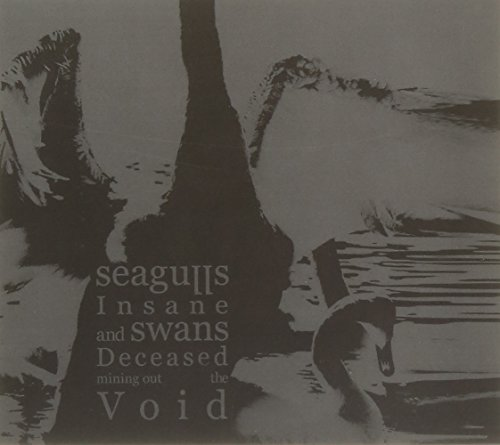 Price comparison product image Seagulls Insane And Swans Deceased Mining Out The Void