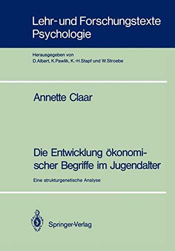 Die Entwicklung ökonomischer Begriffe im Jugendalter: Eine strukturgenetische Analyse (Lehr- und Forschungstexte Psychologie, Band 37)