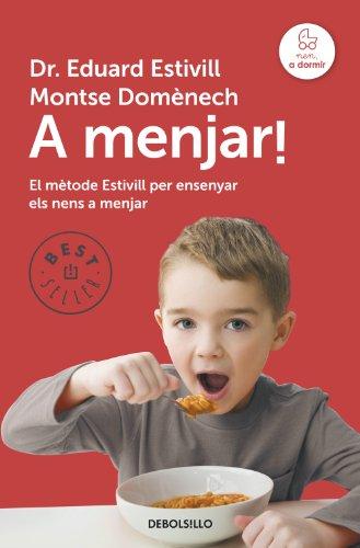 A menjar!: El mètode Estivill per ensenyar els nens a menjar (Catalan Edition) por Eduard Estivill
