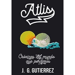 Atlis: Crónicas del mundo que perdimos (Spanish Edition)