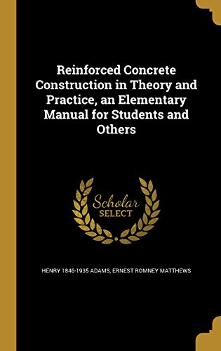 reinforced-concrete-construction-in-theory-and-practice-an-elementary-manual-for-students-and-others