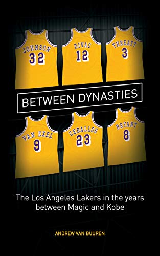 Between Dynasties: The Los Angeles Lakers in the years between Magic and Kobe (English Edition) por Andrew van Buuren