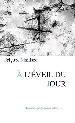 À L'ÉVEIL DU JOUR par BRIGITTE MAILLARD