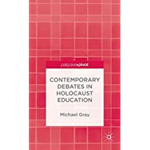 [Contemporary Debates in Holocaust Education] (By: Michael Gray) [published: January, 2014]