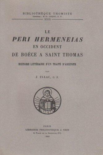 Le Peri Hermeneias En Occident de Boece a Saint Thomas (Bibliotheque Thomiste) par Jean Isaac