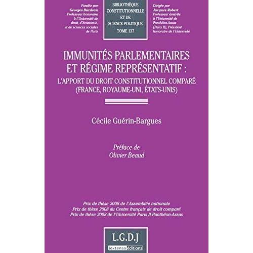 Immunités parlementaires et régime représentatif : L'apport du droit constitutionnel comparé (France, Royaume-Uni, Etats-Unis)